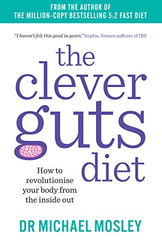 The Clever Guts Diet: How to revolutionise your Body from the inside out von Faber And Faber Ltd.