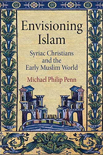 Envisioning Islam (Divinations: Rereading Late Ancient Religion)