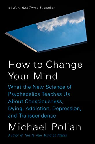 How to Change Your Mind: What the New Science of Psychedelics Teaches Us About Consciousness, Dying, Addiction, Depression, and Transcendence von Penguin LCC US