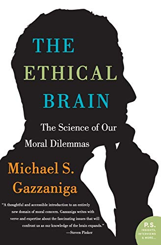 The Ethical Brain: The Science of Our Moral Dilemmas (P.S.) von Ecco Press