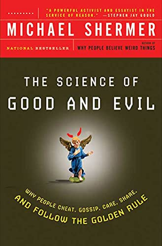 The Science of Good and Evil: Why People Cheat, Gossip, Care, Share, and Follow the Golden Rule (Holt Paperback) von HENRY HOLT