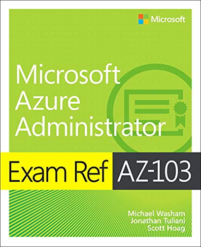 Exam Ref AZ-103 Microsoft Azure Infrastructure and Deployment von Pearson Education (US)