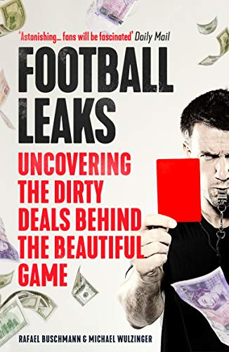 Football Leaks: Uncovering the dirty Deals behind the beautiful Game von Guardian Faber Publishing