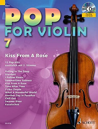 Pop for Violin: Kiss From A Rose. Band 7. 1-2 Violinen. Ausgabe mit CD. von Schott