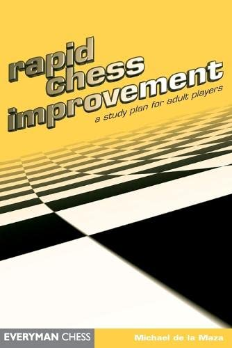 Rapid Chess Improvement: A Stuy Plan for Adult Players (Everyman Chess) von Gloucester Publishers Plc