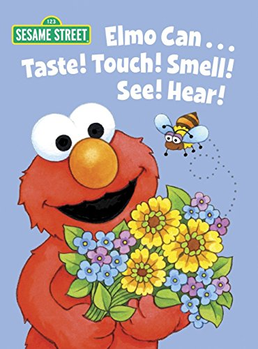 Elmo Can... Taste! Touch! Smell! See! Hear! (Sesame Street) (Big Bird's Favorites Board Books) von Random House Books for Young Readers
