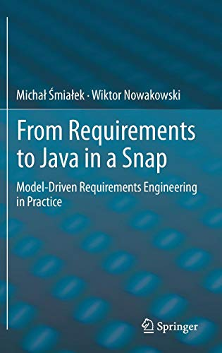 From Requirements to Java in a Snap: Model-Driven Requirements Engineering in Practice von Springer
