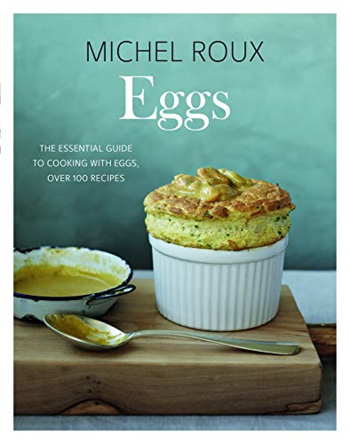 Eggs: The essential guide to cooking with eggs, over 120 recipes von Quadrille Publishing Ltd