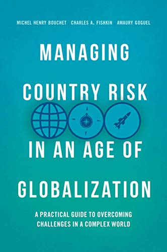 Managing Country Risk in an Age of Globalization: A Practical Guide to Overcoming Challenges in a Complex World von Palgrave Macmillan
