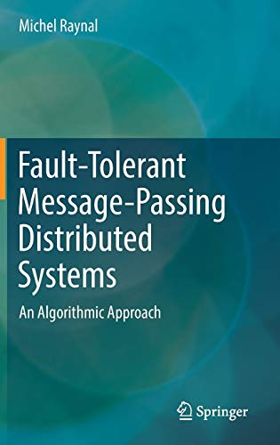 Fault-Tolerant Message-Passing Distributed Systems: An Algorithmic Approach von Springer-Verlag GmbH