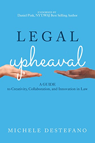 Legal Upheaval: A Guide to Creativity, Collaboration, and Innovation in Law von AMER BAR ASSN