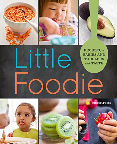 Little Foodie: Baby Food Recipes for Babies and Toddlers with Taste (Baby & Childcare) von SONOMA PR
