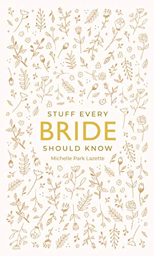 Stuff Every Bride Should Know (Stuff You Should Know, Band 16) von Quirk Books