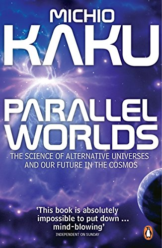 Parallel Worlds: The Science of Alternative Universes and Our Future in the Cosmos von Penguin