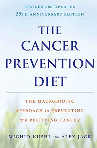 The Cancer Prevention Diet: Revised and Updated: The Macrobiotic Approach to Preventing and Relieving Cancer von Griffin