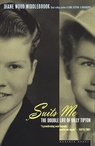 Suits Me: The Double Life of Billy Tipton von Mariner Books