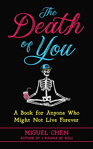 The Death of You: A Book for Anyone Who Might Not Live Forever von Wisdom Publications