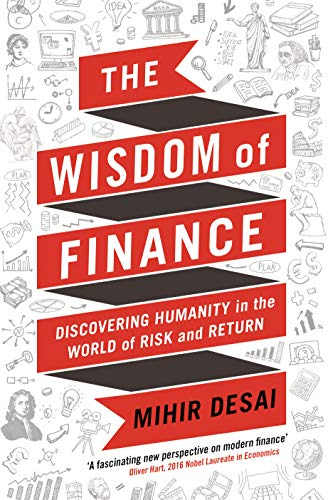 Desai, M: The Wisdom of Finance: How the Humanities Can Illuminate and Improve Finance von Profile Books Ltd