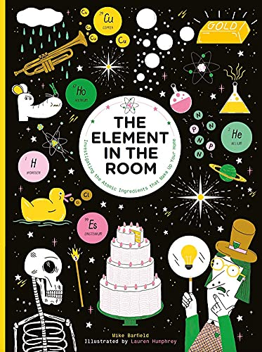 The Element in the Room: Investigating the Atomic Ingredients that Make Up Your Home von Laurence King Publishing
