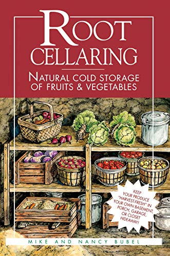 Root Cellaring: Natural Cold Storage of Fruits and Vegetables von Storey Books