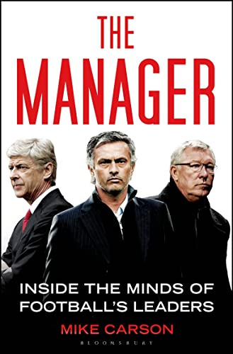 The Manager: Inside the Minds of Football's Leaders von Bloomsbury Publishing PLC