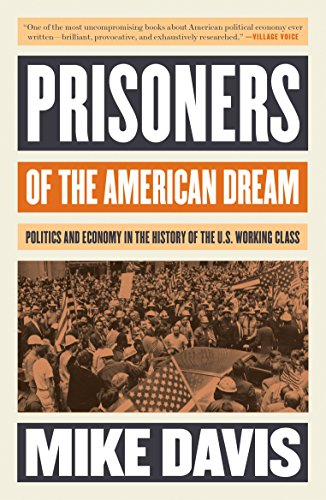 Prisoners of the American Dream: Politics and Economy in the History of the US Working Class von Verso