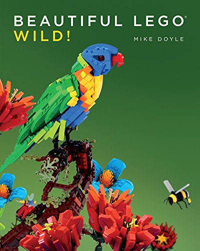 Beautiful LEGO 3: Wild! von No Starch Press