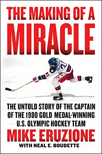The Making of a Miracle: The Untold Story of the Captain of the 1980 Gold Medal–Winning U.S. Olympic Hockey Team von Harper