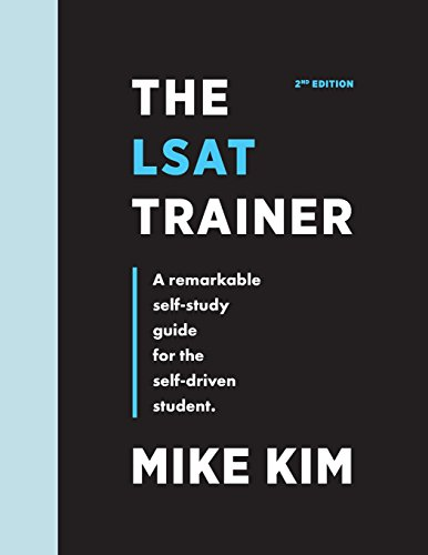 The LSAT Trainer: A Remarkable Self-Study Guide For The Self-Driven Student von Artisanal Publishing