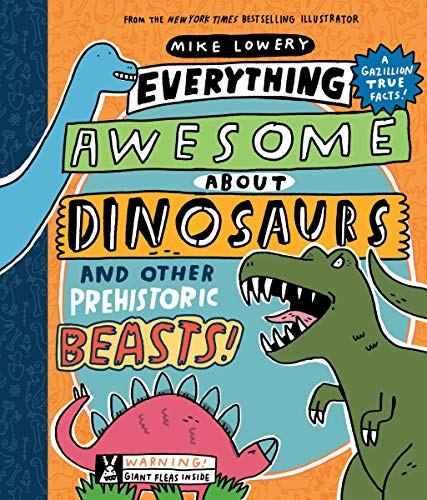 Everything Awesome about Dinosaurs and Other Prehistoric Beasts! von ORCHARD BOOKS