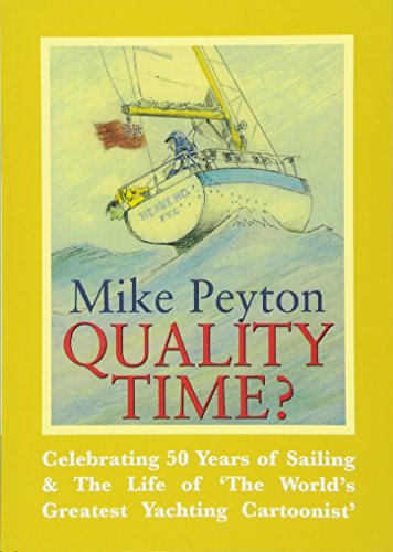 Quality Time?: Celebrating 50 Years of Sailing & the Life of 'the World's Greatest Yachting Cartoonist'