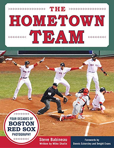 The Hometown Team: Four Decades of Boston Red Sox Photography von Sports Publishing