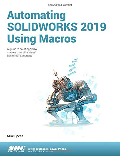 Automating SOLIDWORKS 2019 Using Macros von SDC Publications