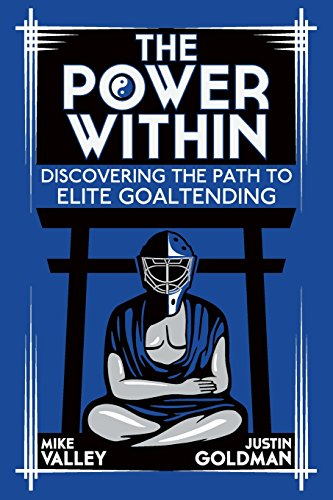 The Power Within: Discovering the Path to Elite Goaltending von CreateSpace Independent Publishing Platform