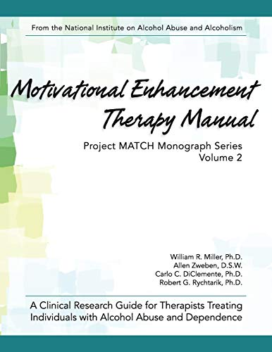 Motivational Enhancement Therapy Manual: A Clinical Research Guide for Therapists Treating Individuals With Alcohol Abuse and Dependence von Echo Point Books & Media