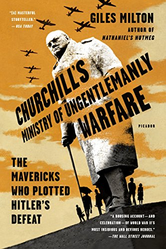 Churchill's Ministry of Ungentlemanly Warfare: The Mavericks Who Plotted Hitler's Defeat von Picador USA