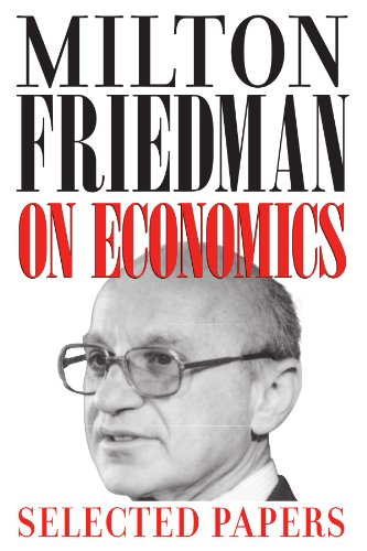 Milton Friedman on Economics: Selected Papers von University of Chicago Press Journals