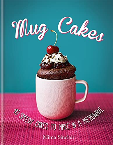 Mug Cakes: 40 speedy cakes to make in a microwave von Kyle Books