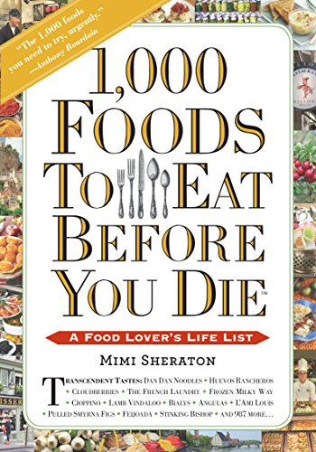 1,000 Foods to Eat Before You Die: A Food Lover's Life List von Workman Publishing