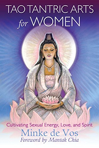 Tao Tantric Arts for Women: Cultivating Sexual Energy, Love, and Spirit von Destiny Books