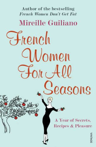 French Women For All Seasons: A Year of Secrets, Recipes & Pleasure: A Year of Secrets, Recipes and Pleasure von Vintage