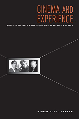 Cinema and Experience (Weimar and Now: German Cultural Criticism, Band 44) von University of California Press
