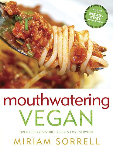 Mouthwatering Vegan: Over 130 Irresistible Recipes for Everyone von Appetite by Random House