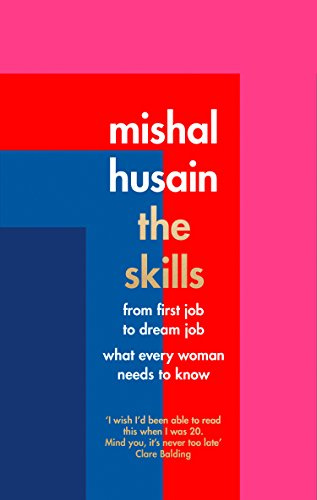 Husain, M: Skills: From First Job to Dream Job - What Every Woman Needs to Know von Fourth Estate / HarperCollins UK