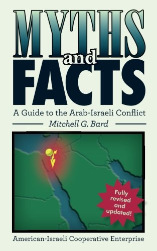 Myths and Facts: A Guide to the Arab-Israeli Conflict von CreateSpace Independent Publishing Platform