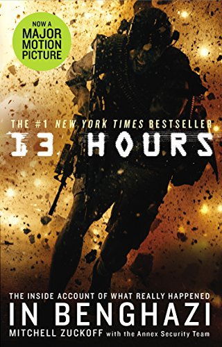 13 Hours: The explosive inside story of how six men fought off the Benghazi terror attack von Random House UK Ltd