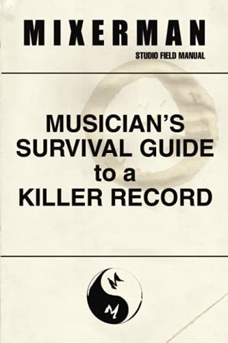 Musician's Survival Guide to a Killer Record von Mixerman Publishes