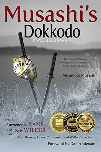 Musashi's Dokkodo (The Way of Walking Alone): Half Crazy, Half Genius?Finding Modern Meaning in the Sword Saint?s Last Words von Stickman Publications, Inc.