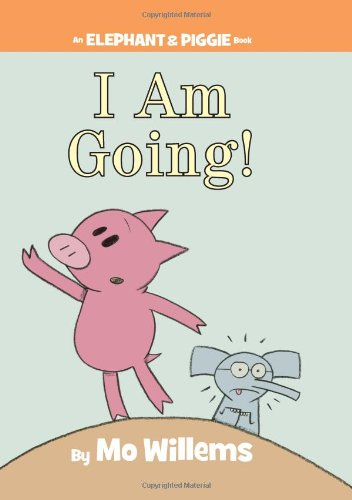 I Am Going! (An Elephant and Piggie Book) von Hyperion Books for Children