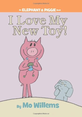 I Love My New Toy! (An Elephant and Piggie Book) von Hyperion Books for Children
